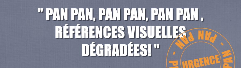 """""""PAN PAN x 3, Conditions Visuelles Dégradées"""""""